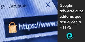 Google advierte a los editores que actualicen a HTTPS