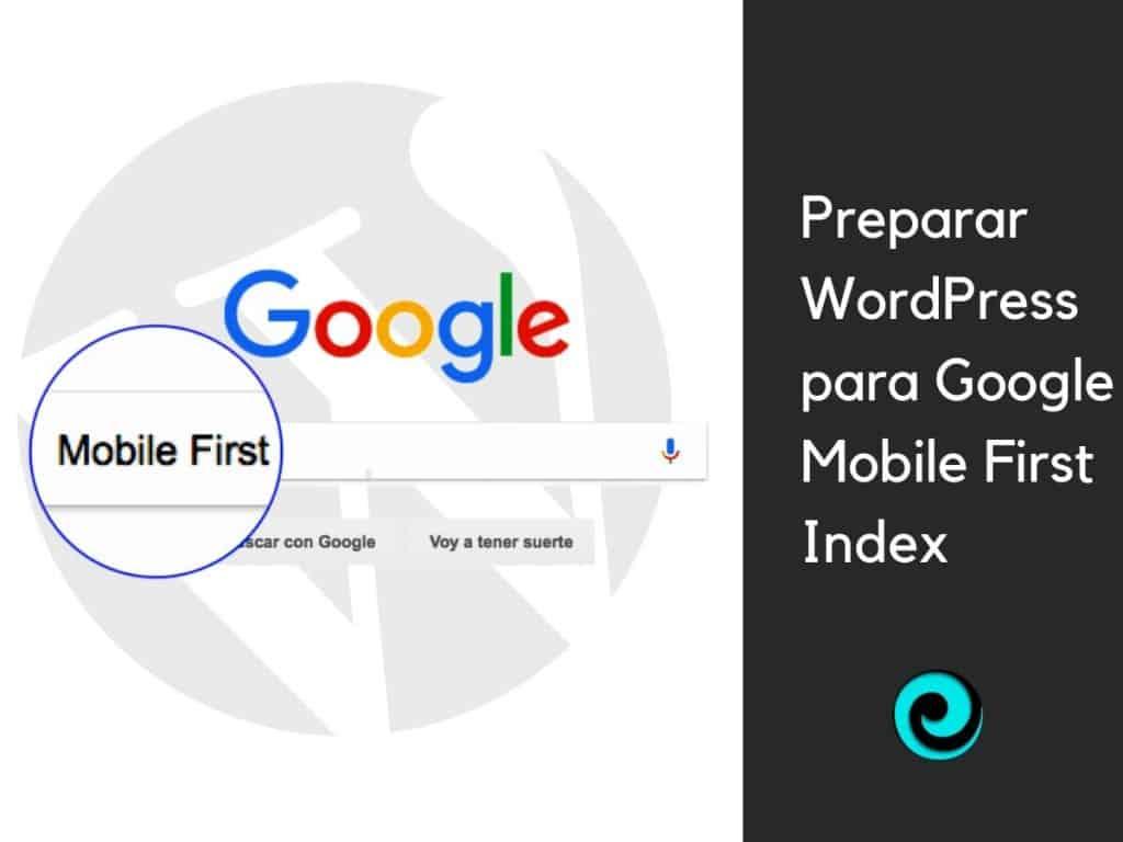 Cómo preparar WordPress-google-mobile-first-Index