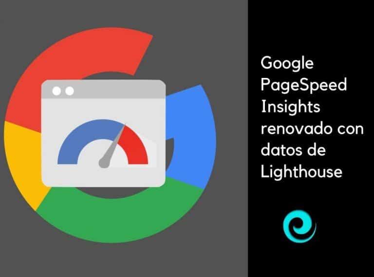 La última actualización de PageSpeed Insights con datos de la herramienta Lighthouse