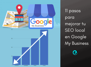 Once pasos para nmejorar tu SEO con Google My Business
