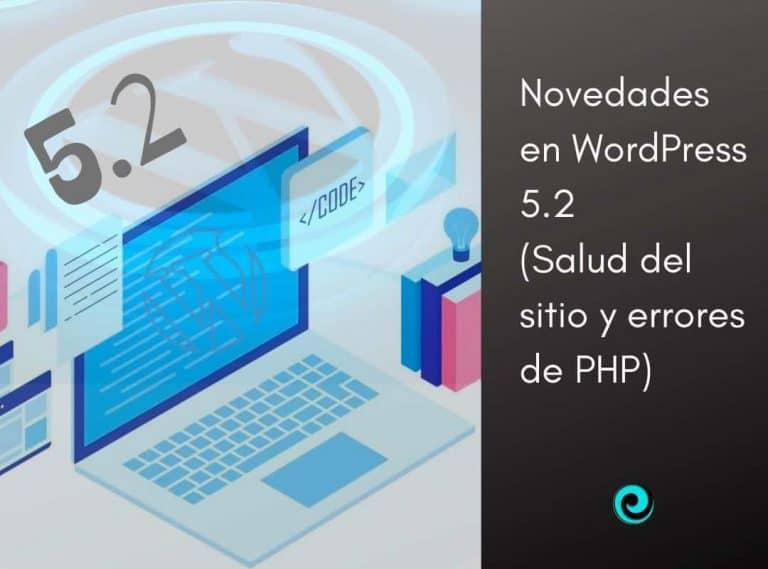 Novedades en la actualización WordPress 5.2. salud y errores PHP