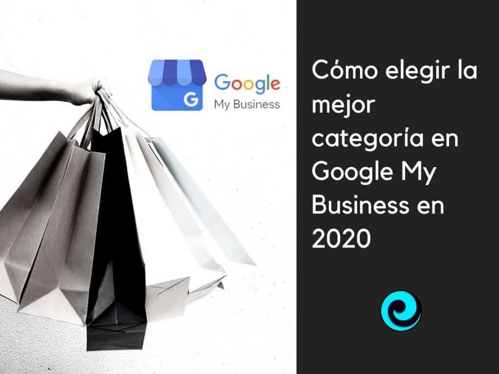 Elegir la mejor categoría de Google My Business para cualquier una local