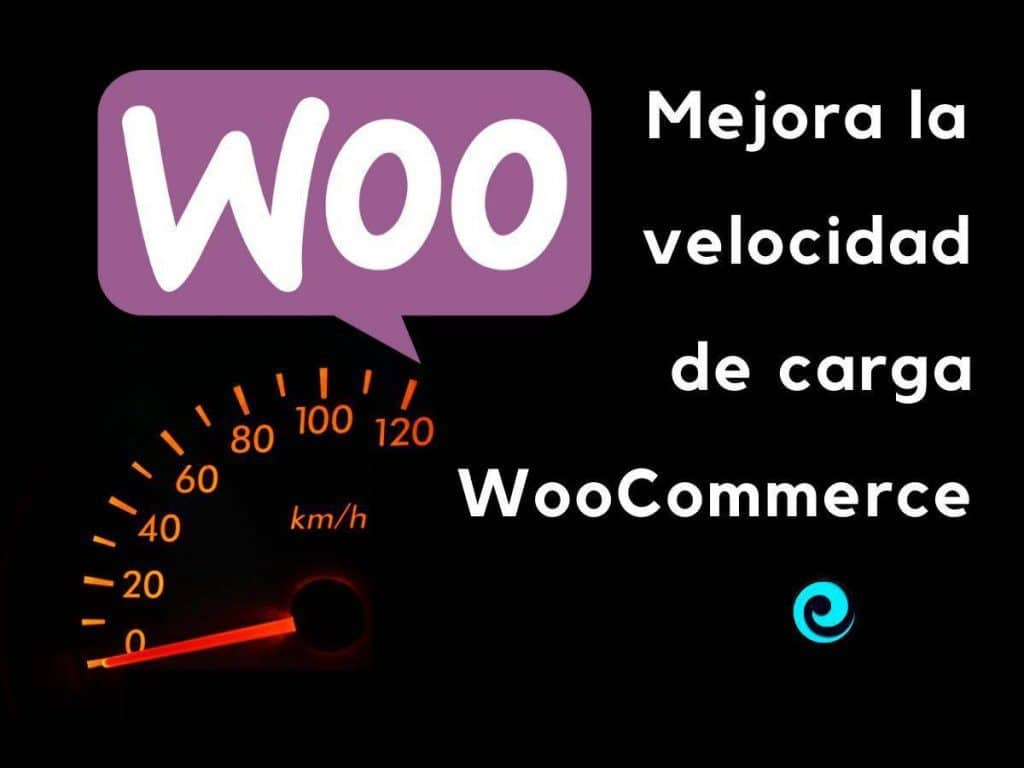 Mejorar la velocidad de carga en WooCommerce