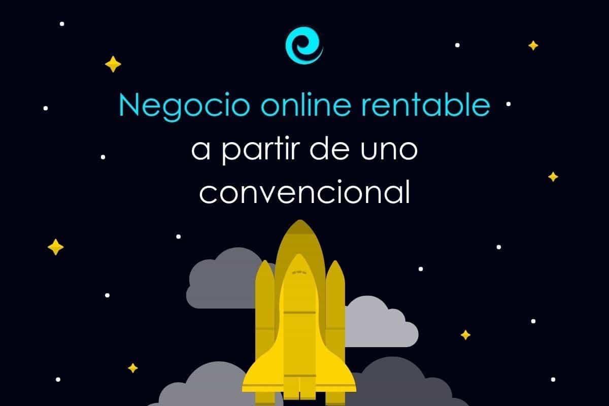 Crear un negocio online rentable a partir de uno tradicional