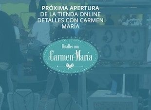 Detalles con Carmen Maria